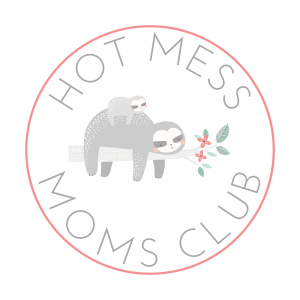 Hot Mess Moms Club